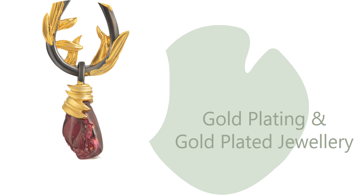 Gold Plating & Gold Plated Jewellery